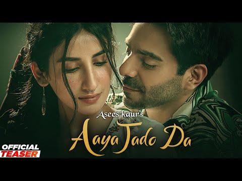 Aaya Jado Da Lyrics - Asees Kaur