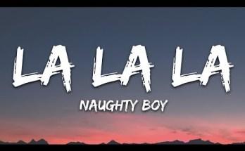 La La La Lyrics - Naughty Boy feat Sam Smith