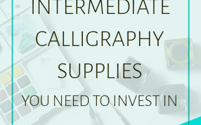 Top 5 Intermediate Calligraphy Supplies You Need to Invest In