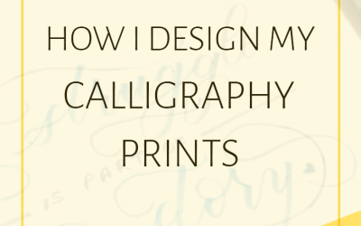 Behind-the-Scenes: How I Design My Calligraphy Prints