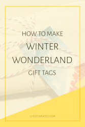 How to Make Winter Wonderland Gift Tags