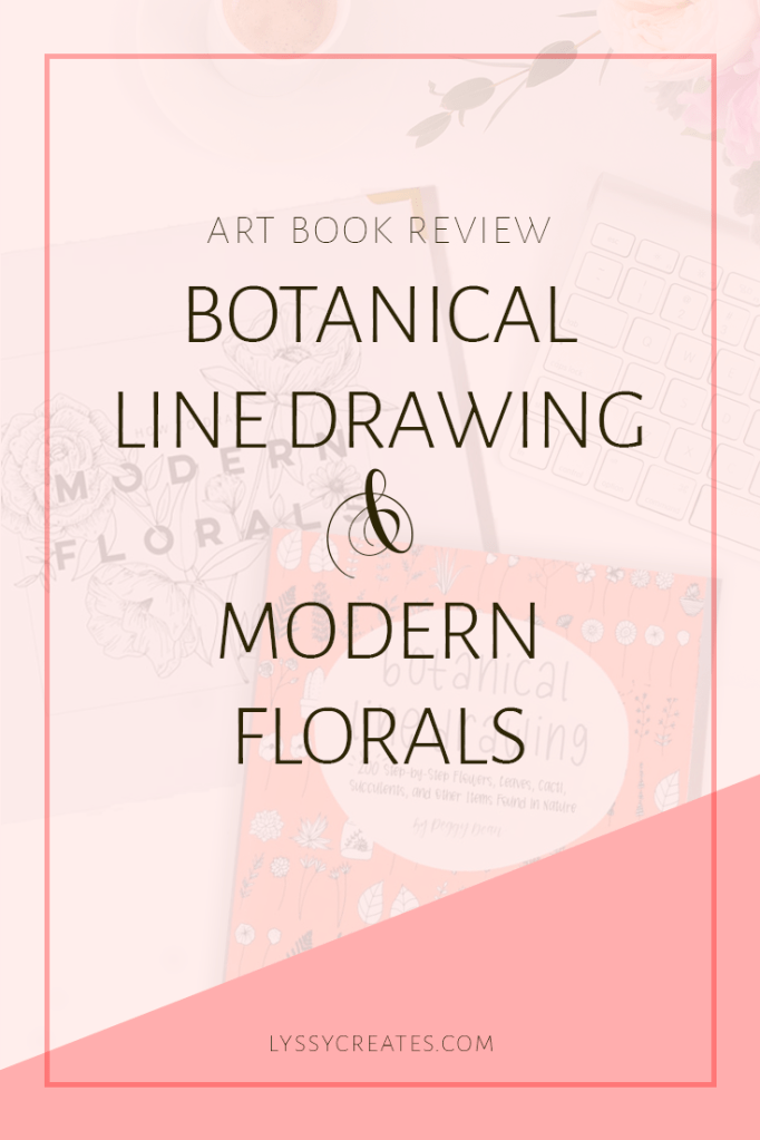 Book Review on Botanical Line Drawing by Peggy Dean and How to Draw Modern Florals by Alli Koch