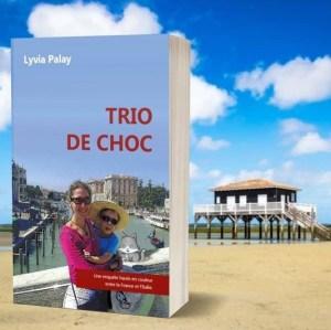 Deuxième roman de Lyvia Palay TRIO DE CHOC