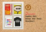5 Unique Ideas To Gift To Your Brothers This Rakhi!