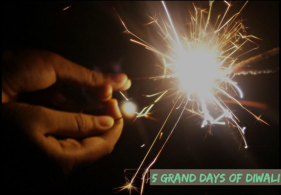 Five Grand Days Of Diwali