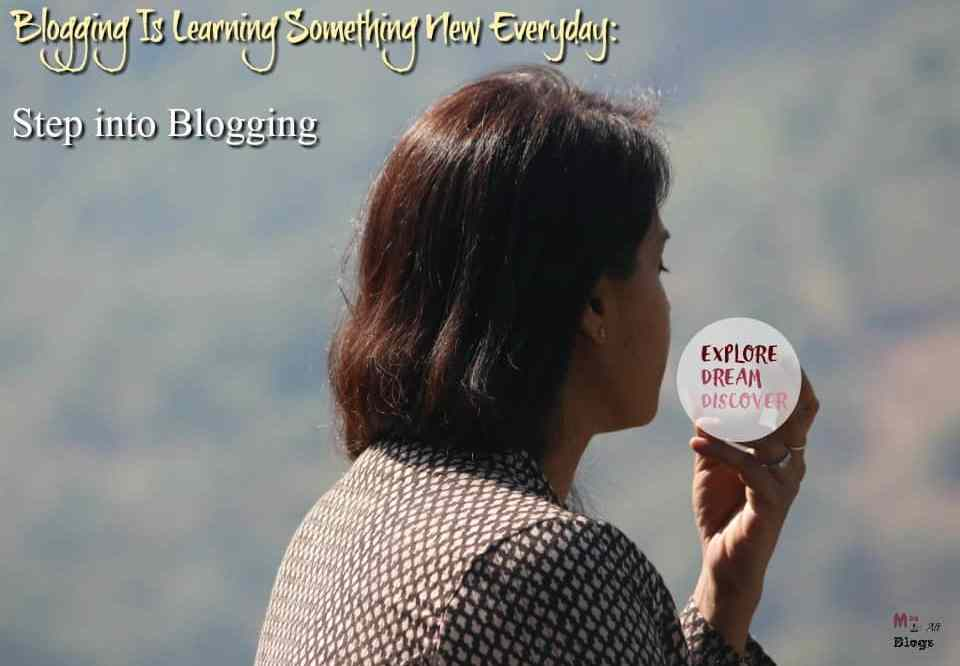 Step Into Blogging Workshop : Blogging Is Learning Something New Everyday
