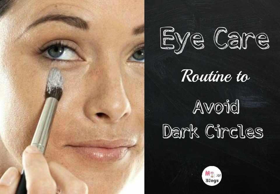 Eye Care Routine to Avoid Dark Circles