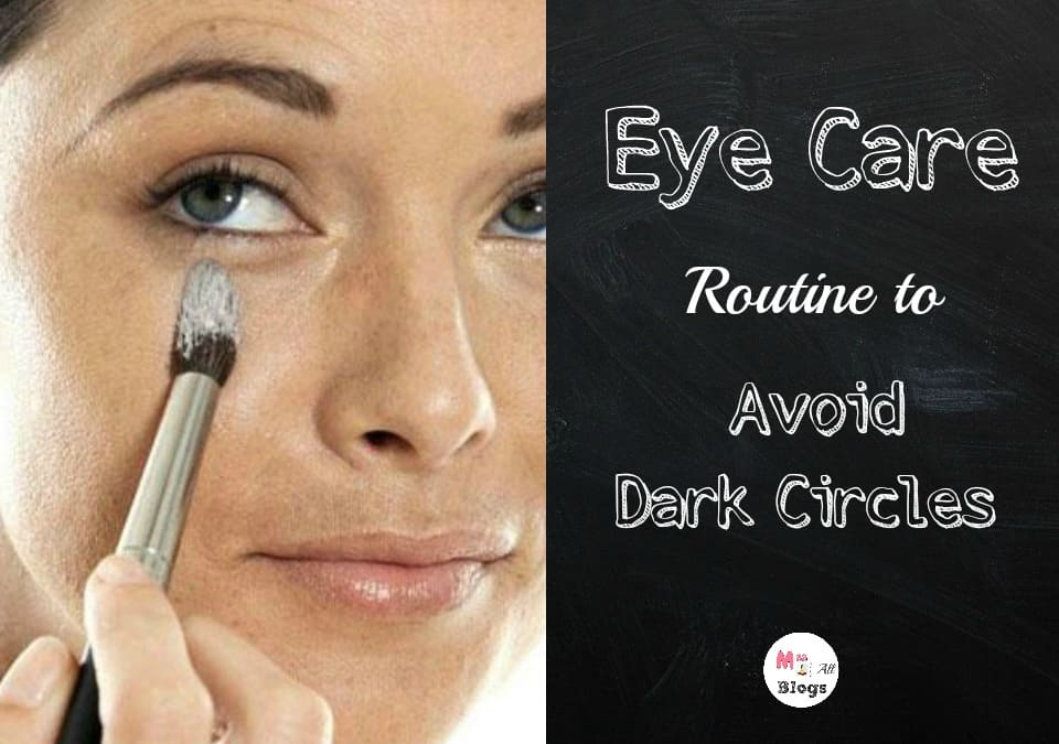 eye-care-routine-to-avoid-dark-circles