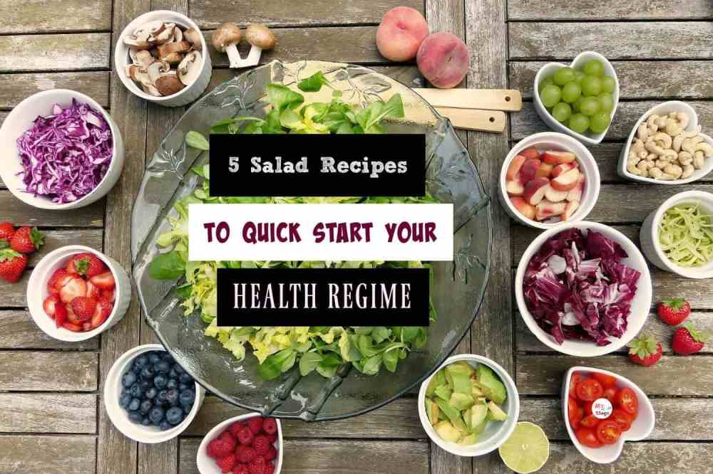 5 Easy Salad Recipes To Quick Start Your Health Regime