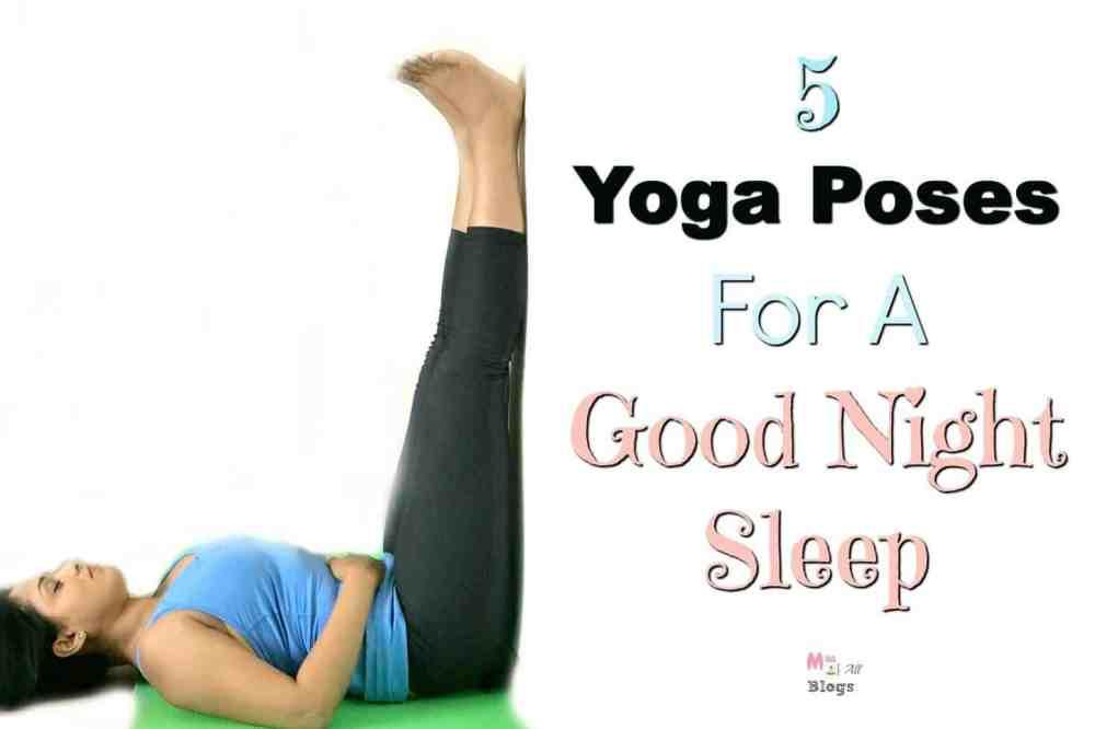 Why Sleep More? 5 Yoga Poses For A Good Night Sleep