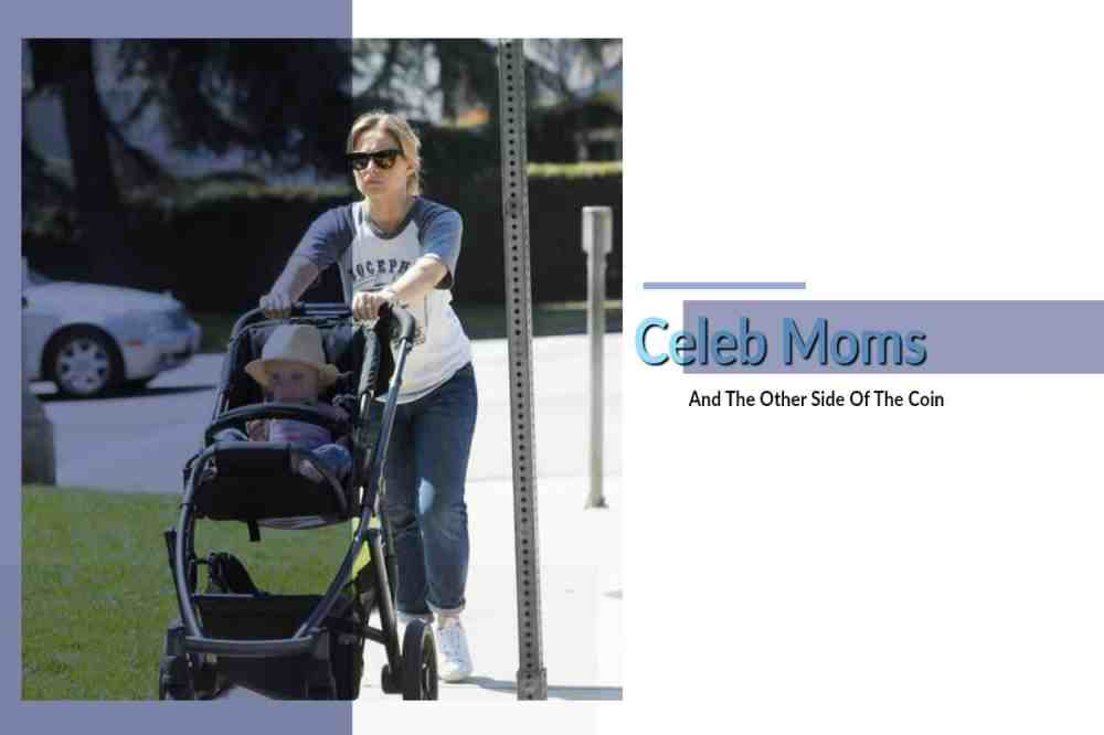 Celeb Moms And The Other Side Of The Coin