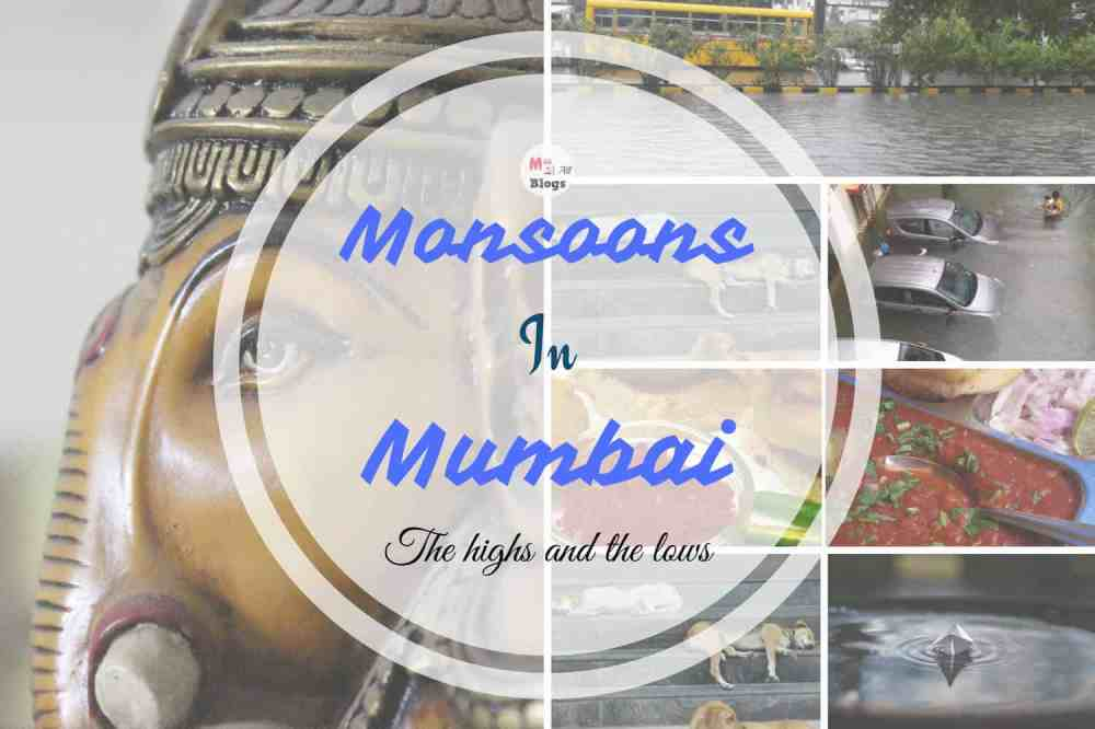 A Day During The Mumbai Monsoon- The Highs And The Lows Of The City