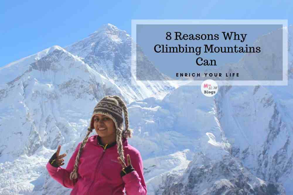 8 Reasons Why Climbing Mountains Can Enrich Your Life