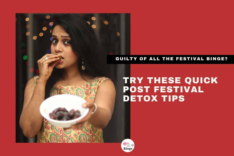 Quick Post Festival Detox Tips