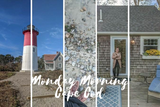 Monday MOrning Cape Cod