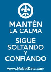 MANTÉN LA CALMA - SIGUE SOLTANDO Y CONFIANDO