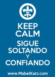 KEEP CALM - SIGUE SOLTANDO Y CONFIANDO
