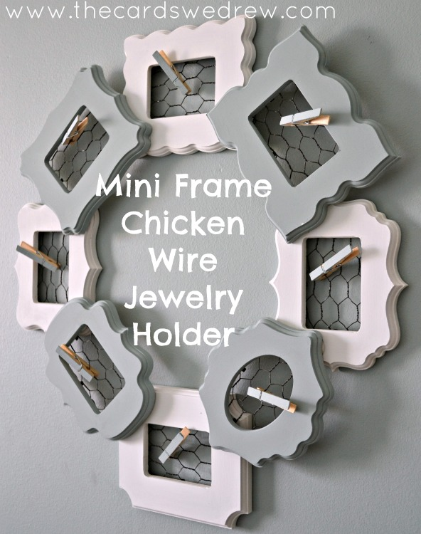 Mini-Frame-Chicken-Wire-Jewelry-Holder-from-The-Cards-We-Drew