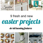 9 Fresh and New Easter Projects