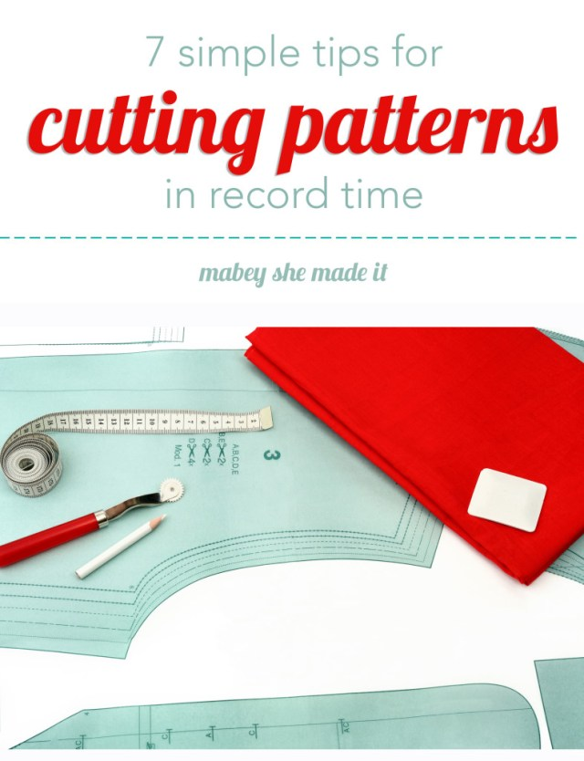 Cutting patterns can be a chore, but these 7 tips make it easier, faster, and slicker.