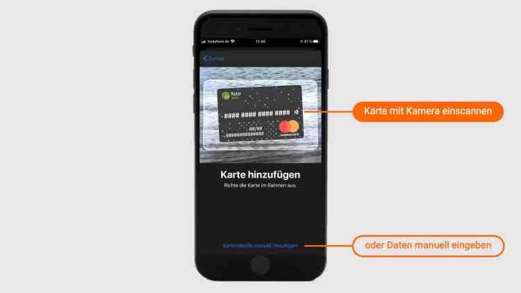 Bankkarte mithilfe der iPhone-Kamera einscannen oder die Kartendaten manuell eingeben.