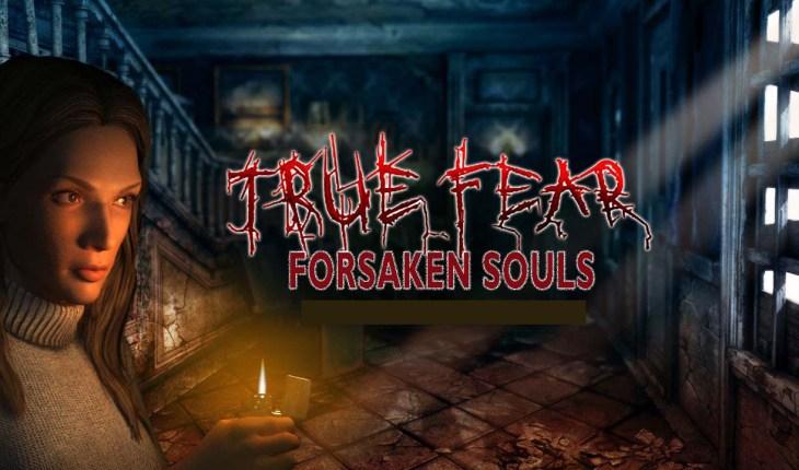 True Fear Forsaken Souls