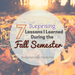 7 Surprising Lessons I Learned During The Fall Semester