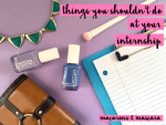 things to not do at your internship
