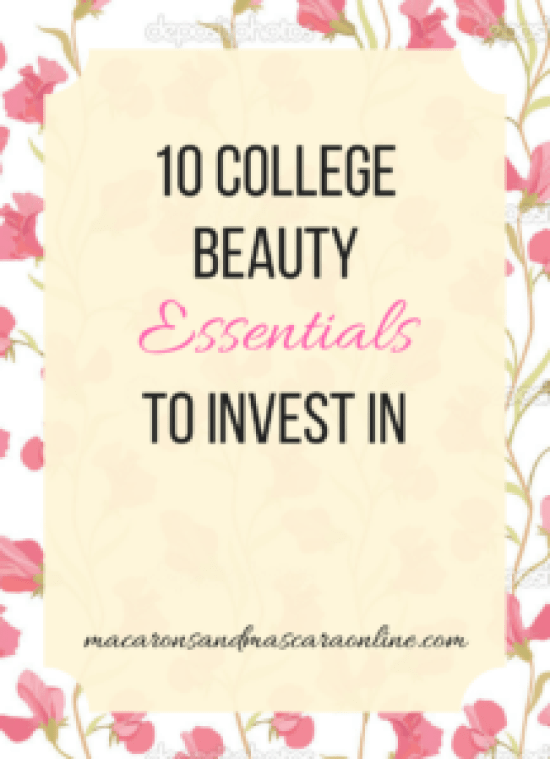 10 College Beauty Essentials