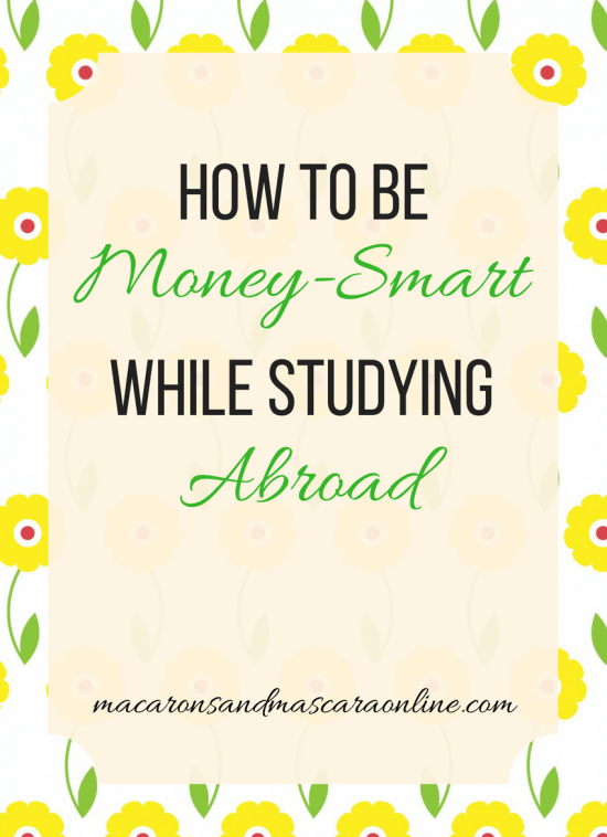 How To Be Money-Smart While Studying Abroad
