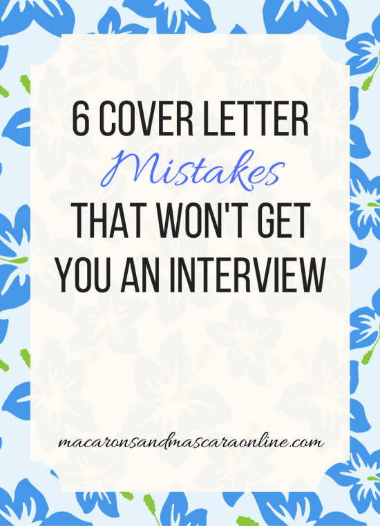 6 Cover Letter Mistakes To Stop Making