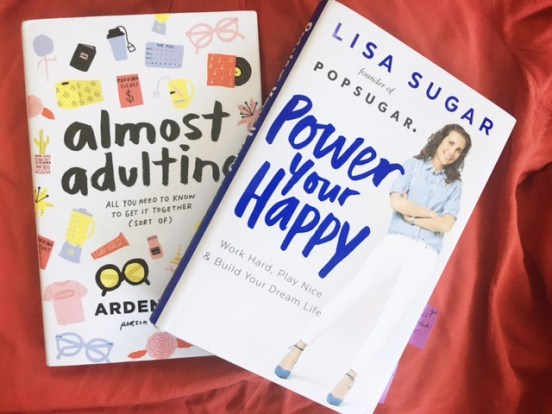 Almost Adulting by Arden Rose, Power Your Happy by Lisa Sugar