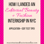 How I Landed An Editorial Beauty & Fashion Internship In NYC