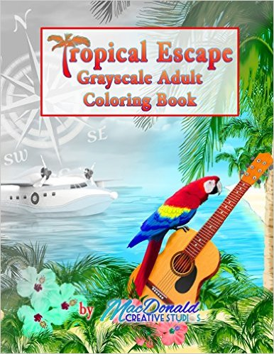 Tropical Escape Grayscale Adult Coloring Book