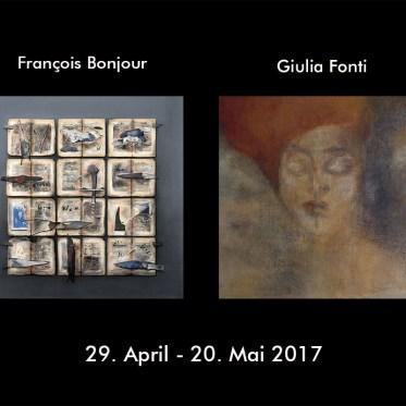 Ausstellung Francois Bonjour / Giulia Fonti, 29. April - 20. Mai 2017