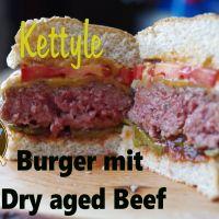 Kettyle Burger mit Dry Aged Beef