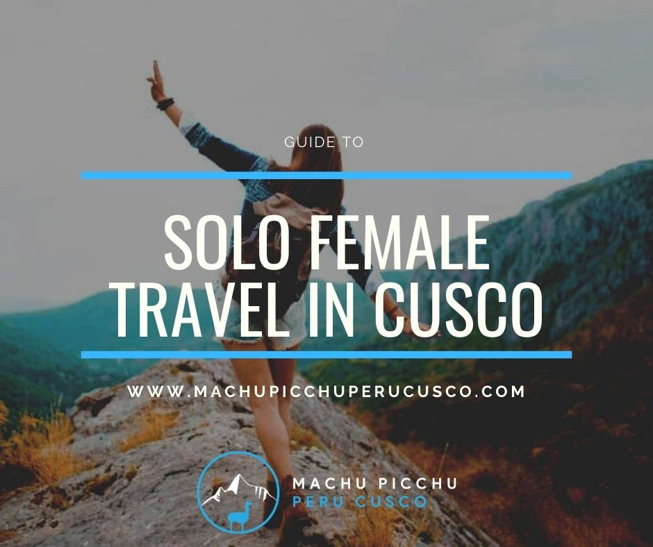 Guide To Female Solo Travel in Cusco