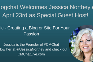 Jessica Northey Joins #Blogchat on Sunday to Discuss Creating a Blog or Site For Your Passion!