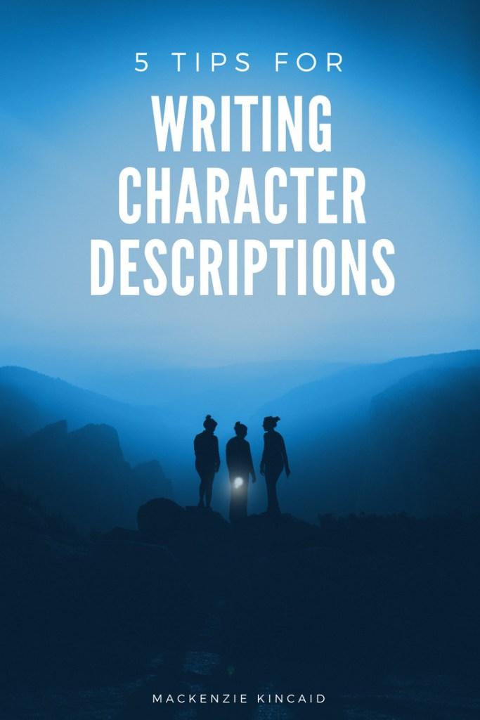 5 tips for writing character descriptions - Mackenzie Kincaid