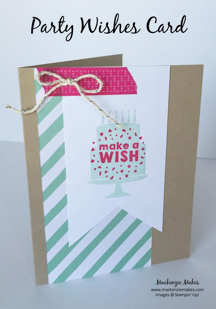 Party Wishes Card – Make a fun birthday card using the Party Wishes stamps and the It's My Party DSP   #mackenziemakes #makewithme #stampinup   www.mackenziemakes.com