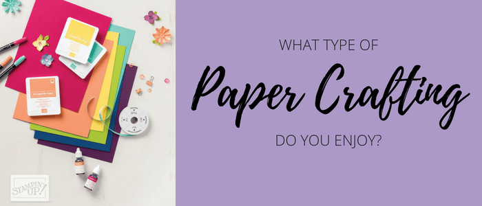 What type of paper crafting do you enjoy?