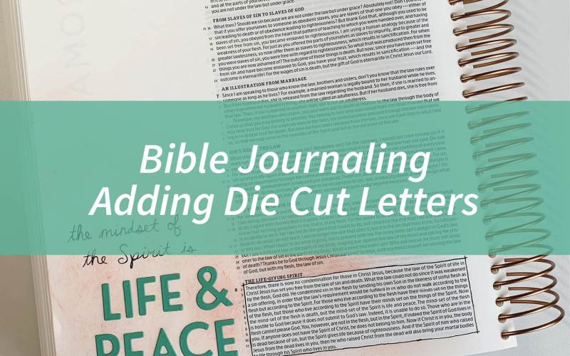 Bible Journaling – Adding Die Cut Letters