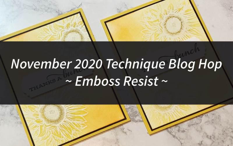 November 2020 Technique Blog Hop – Emboss Resist