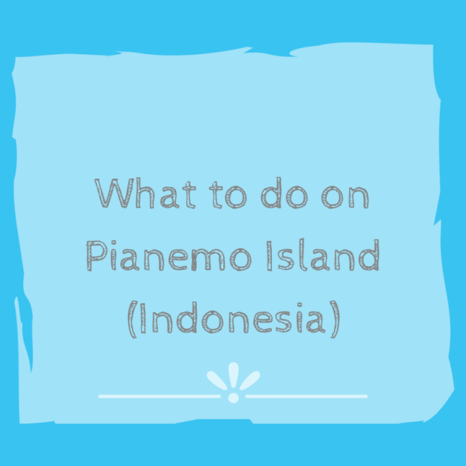 What to do on Pianemo Island