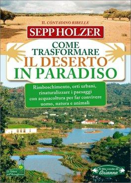 Come trasformare il deserto in paradiso Book Cover