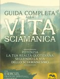 Guida Completa alla Vita Sciamanica