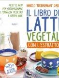 Il Libro del Latte Vegetale con l'Estrattore