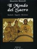 Il Mondo del Sacro - Simboli - Oggetti - Strutture