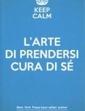 Keep Calm - L'Arte di Prendersi Cura di Sé