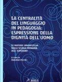 La Centralità del Linguaggio in Pedagogia: Espressione della Dignità dell'Uomo